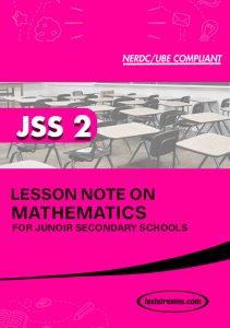 LESSON NOTE ON JSS2 MATHEMATICS-1st term, 2nd term & 3rd term