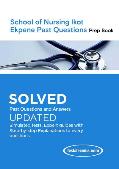 School of Nursing Ikot Ekpene Past Questions and Answers