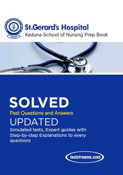 St. Gerard's Catholic Hospital Kaduna School of Nursing Questions and Answers